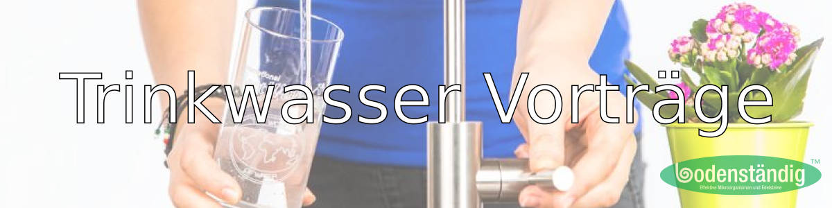 Vorträge über Trinkwasser - bodenständig in Pfuhl