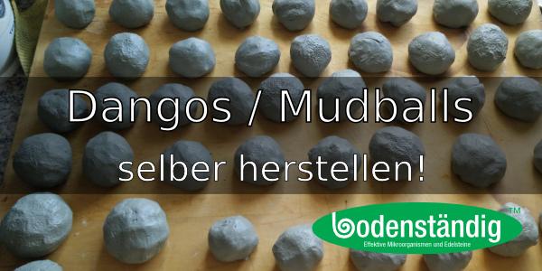 Dangos / Mudballs selbst herstellen