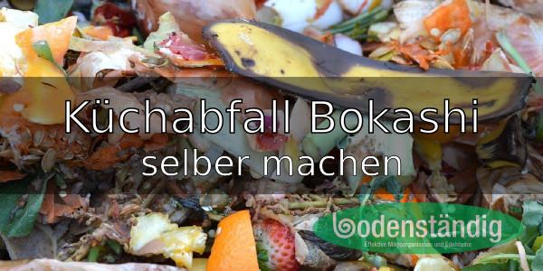 Anleitung: Küchenabfall-Bokashi herstellen