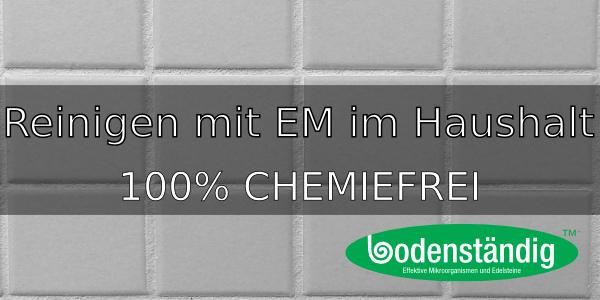 Mit EM den Haushalt chemiefrei sauber halten