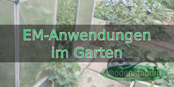 EM Anwendungen für den Garten