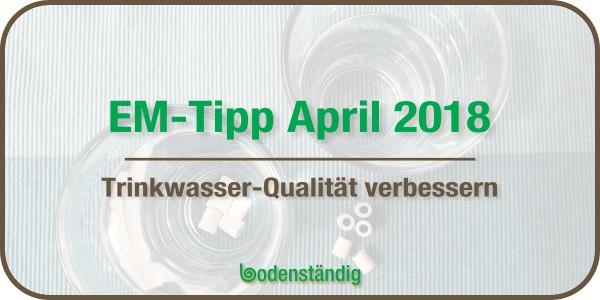 Beitragsbild EM Tipp April 2018 Wasserqualität optimieren
