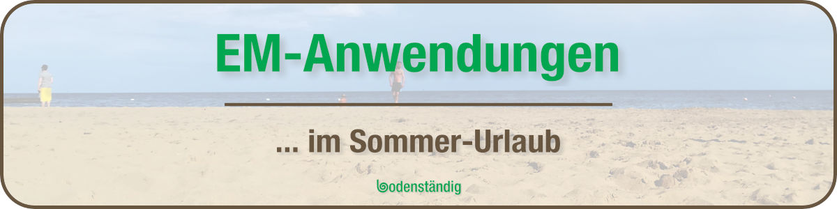 Banner EM-Anwendungen im Sommer-Urlaub Viren, Fußpilz, Sonnenbrand, Infekt, Erkältung