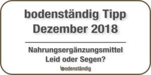Beitragsbild bodenständig Tipp Dezember 2018 Nahrungsergänzungsmittel - Fluch oder Segen?